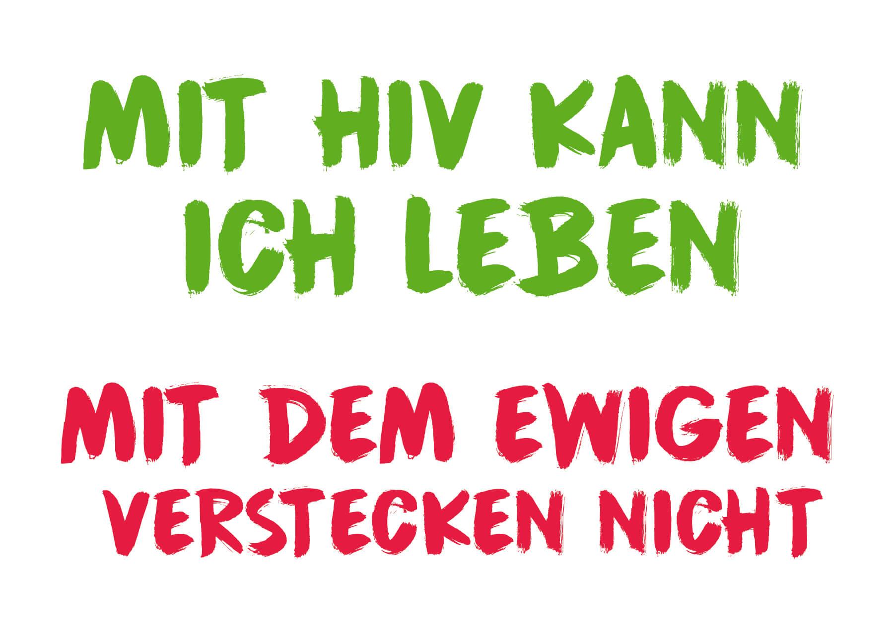 Mit HIV kann ich leben Mit dem ewigen verstecken nicht