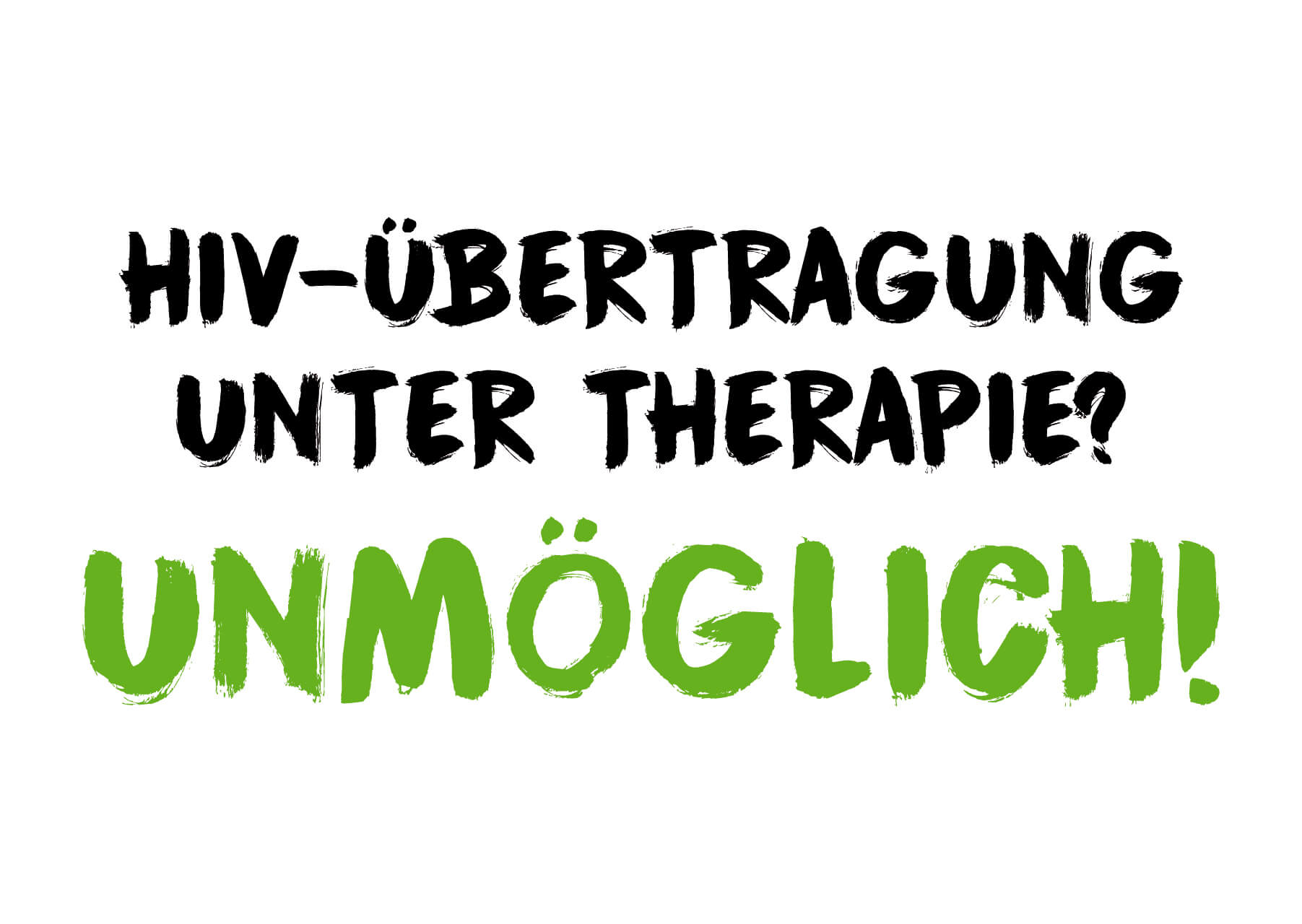HIV-Übertragung under therapie? Unmöglich!